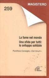 """Imagen de La fame nel mondo. Una sfida per tutti: lo sviluppo solidale. 4 ottobre 1996 Pontificio Consiglio """" Cor Unum """""""