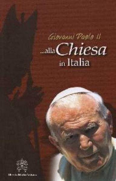 Picture of Alla Chiesa in Italia. Discorsi alla Conferenza Episcopale Italiana e in occasione di eventi ecclesiali 1992-2004 Papa Giovanni Paolo II CEI Conferenza Episcopale Italiana