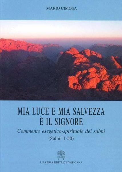Immagine di Mia luce e mia salvezza è il Signore. Commento esegetico-spirituale dei Salmi. Volume 1 Salmi 1-50 Mario Cimosa