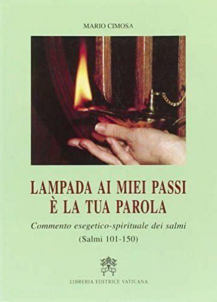 Immagine di Lampada ai miei passi è la tua parola. Commento esegetico-spirituale dei Salmi. Volume 3 Salmi 101-150 Mario Cimosa