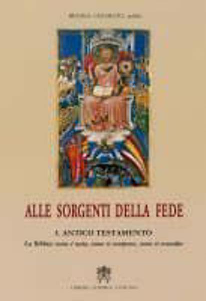 Picture of Alle sorgenti della fede. Volume 1 Antico Testamento. La Bibbia: come è nata, come si compone, come si consulta Regina Cesarato