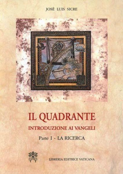 Picture of Il quadrante. Introduzione ai Vangeli. Parte 1: La ricerca José Luis Sicre