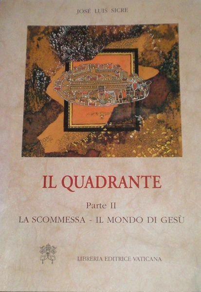 Picture of Il quadrante. Introduzione ai Vangeli. Parte 2: La scommessa - Il mondo di Gesù José Luis Sicre