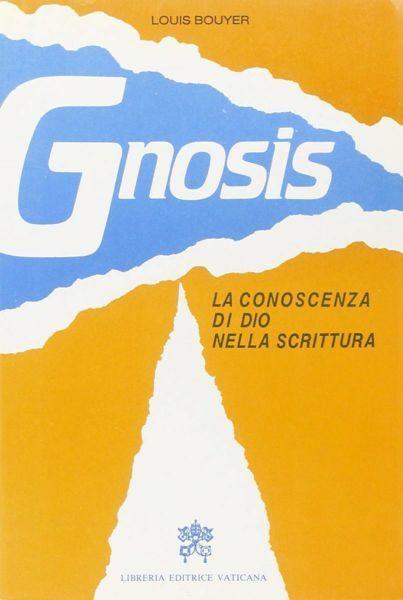 Immagine di Gnosis. La conoscenza di Dio nella Scrittura Louis Bouyer