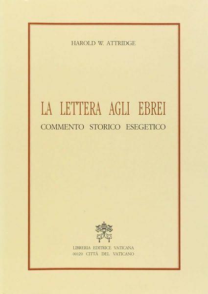Immagine di La lettera agli Ebrei. Commento storico esegetico Harold W. Attridge