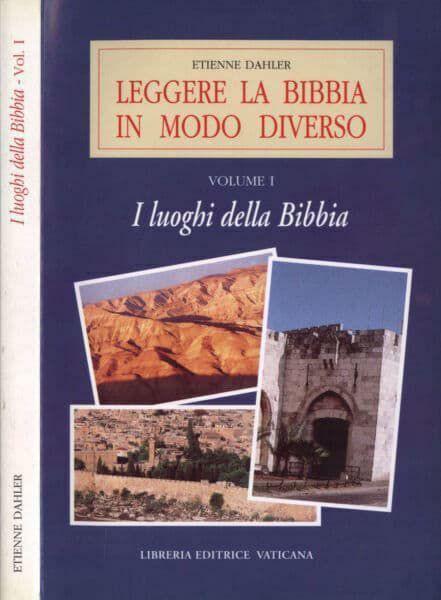 Picture of Leggere la Bibbia in modo diverso. Volume 1: I luoghi della Bibbia Etienne Dalher