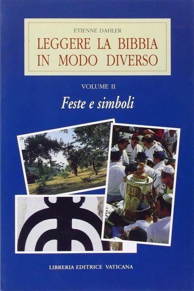 Immagine di Leggere la Bibbia in modo diverso. Volume 2: Feste e simboli Etienne Dalher