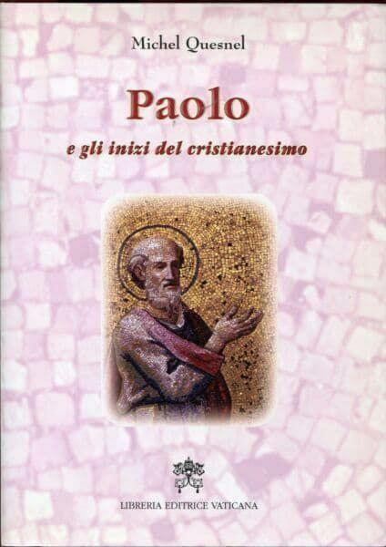 Picture of Paolo e gli inizi del cristianesimo Michel Quesnel