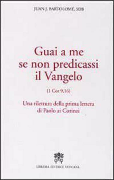 Immagine di Guai a me se non predicassi il Vangelo Juan J. Bartolomé