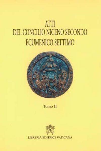 Immagine di Atti del Concilio Niceno Secondo Ecumenico Settimo. Saggio encomiastico di Crispino Valenziano. Tomi I-II-III Giorgio Di Domenico, Crispino Valenziano