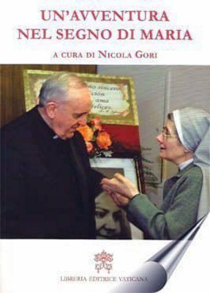 Immagine di Un' avventura nel segno di Maria. Diari di Madre E. Tognoni Nicola Gori