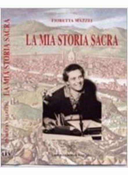 """Immagine di La mia storia sacra. Dai """"Diari spirituali"""". Fioretta Mazzei Giovanna Carocci"""