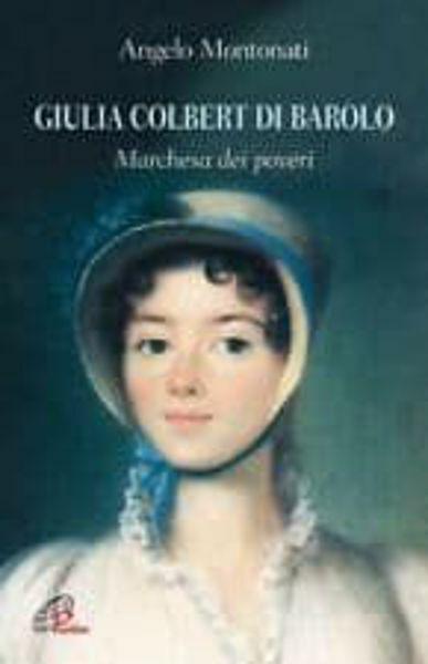 Picture of Giulia Colbert di Barolo madre dei poveri. Biografia documentata Suor Tago Ave, Congregazione Figlie di Gesù Buon Pastore