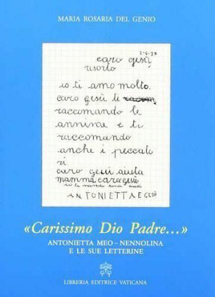 Imagen de Carissimo Padre. Antonietta di Meo - Nennolina e le sue letterine. Seconda edizione riveduta ed integrata Maria Rosaria Del Genio