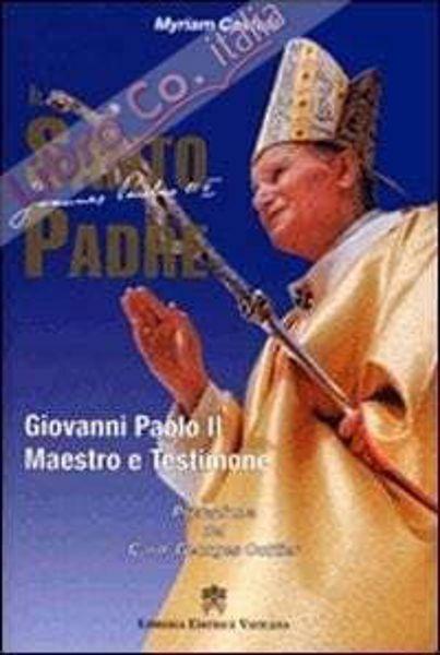 Immagine di Il Santo Padre Giovanni Paolo II maestro e testimone Myriam Castelli