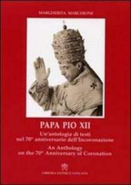 Picture of Papa Pio XII, un' antologia di testi nel 70° anniversario dell' incoronazione Margherita Marchione