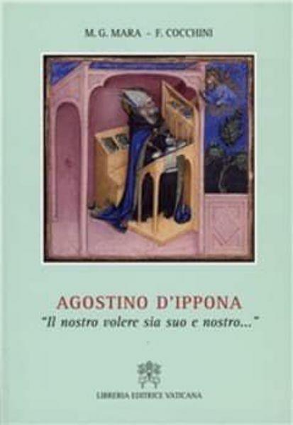 Imagen de Agostino d' Ippona. Il nostro volere sia suo e nostro... Maria Grazia Mara, Francesca Cocchini
