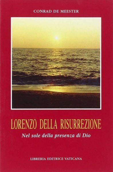Immagine di Lorenzo della Risurrezione. Nel sole della presenza di Dio Conrad De Meester