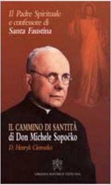 Imagen de Il camminio di santità di Don Michele Sopocko. il Padre Spirituale e confessore di Suor Faustina Kowalska Henryk Ciereszko