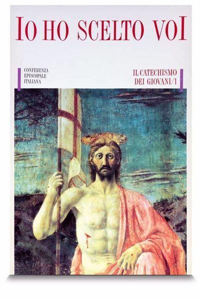 Imagen de Io ho scelto voi: Il Catechismo dei Giovani