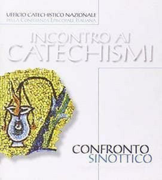 Picture of Confronto sinottico tra i catechismi CEI e il Catechismo della Chiesa Cattolica. Incontro ai catechismi Ufficio Catechistico Nazionale