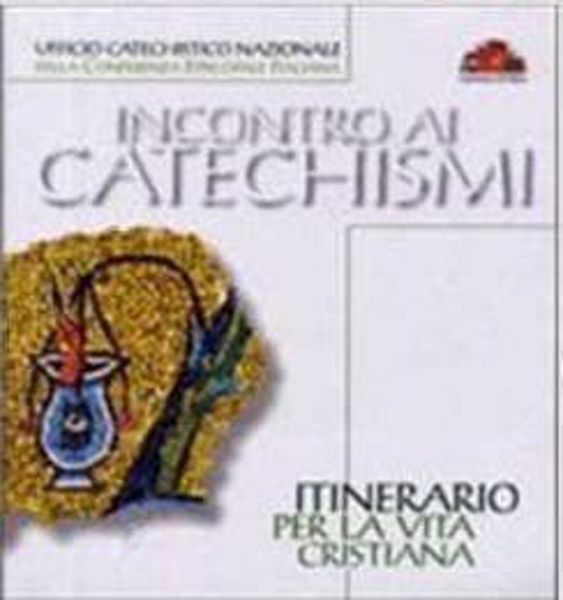 Immagine di Itinerario per la vita cristiana. Incontro ai catechismi