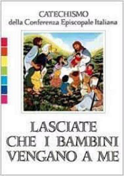 Imagen de Lasciate che i bambini vengano a me. Catechismo per l'iniziazione cristiana fino ai 6 anni CEI Conferenza Episcopale Italiana