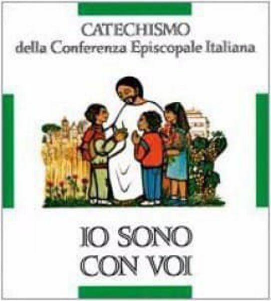 Picture of Io sono con voi. Catechismo per l' iniziazione cristiana dei fanciulli di 6-8 anni CEI Conferenza Episcopale Italiana