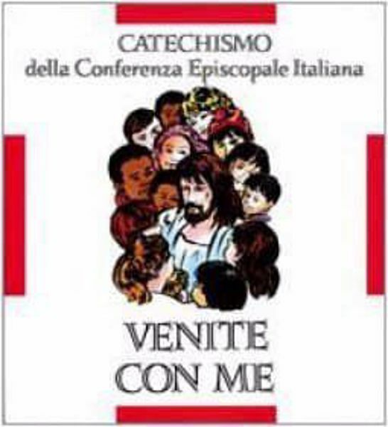 Imagen de Venite con me. Catechismo per l' iniziazione cristiana dei fanciulli di 8-10 anni CEI Conferenza Episcopale Italiana