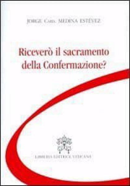 Immagine di Riceverò il sacramento della confermazione? Jorge Arturo Medina Estévez