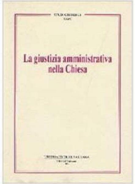 Picture of La giustizia amministrativa della Chiesa