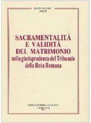 Immagine di Sacramentalità e validità del matrimonio nella giurisprudenza del Tribunale della Rota Romana