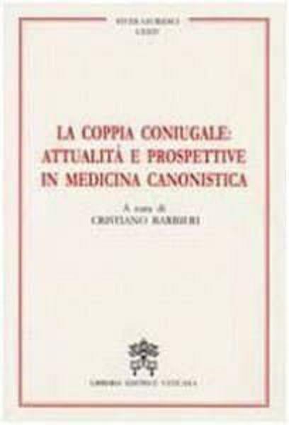 Picture of La coppia coniugale. Attualità e prospettive in medicina canonistica Cristiano Barbieri