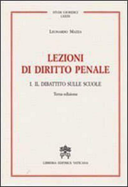 Picture of Lezioni di diritto penale I. Il dibattito nelle scuole Leonardo Mazza