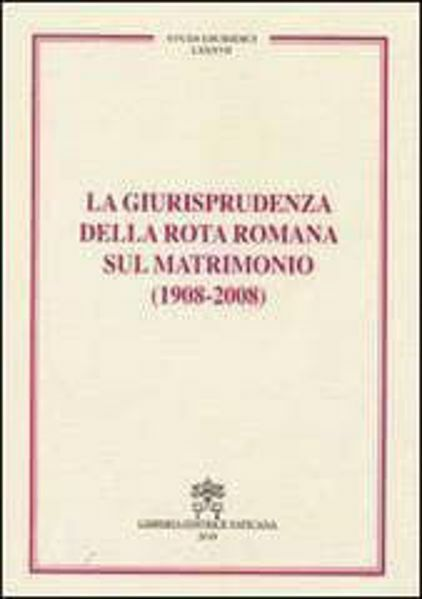 Imagen de La giurisprudenza della Rota Romana sul matrimonio (1908-2008)