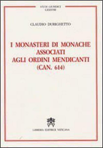 Imagen de I monasteri di monache associati agli ordini mendicanti (Can 614) Claudio Durighetto