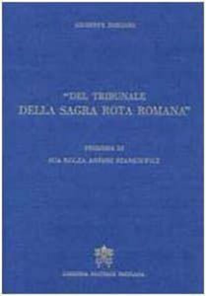 Imagen de Del Tribunale della Sagra Rota Romana Giuseppe Bondini