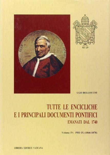 Picture of Pio IX (1846-1878). Tutte le Encicliche e i principali documenti pontifici emanati dal 1740. 250 anni di storia visti dalla Santa Sede Ugo Bellocchi