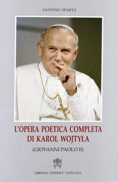 Imagen de L' opera poetica completa di Karol Wojtyla Santino Spartà