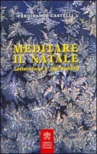 Immagine di Meditare il Natale. Letteratura e spiritualità Federico Castelli