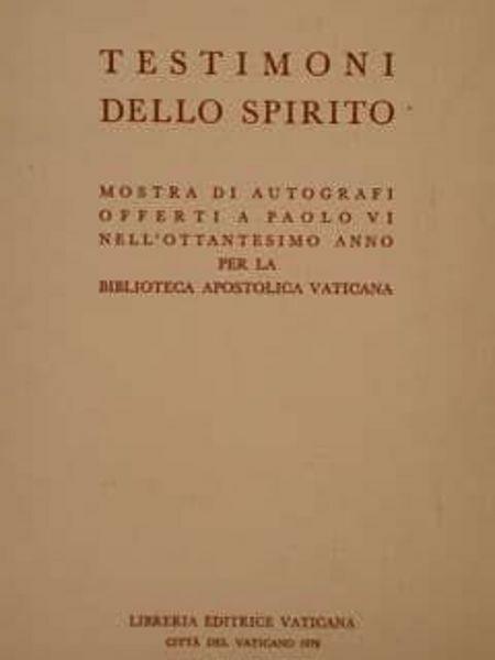 Imagen de Testimoni dello spirito. Mostra di autografi offerti a Paolo VI nell' ottantesimo anno per la Biblioteca Apostolica Vaticana