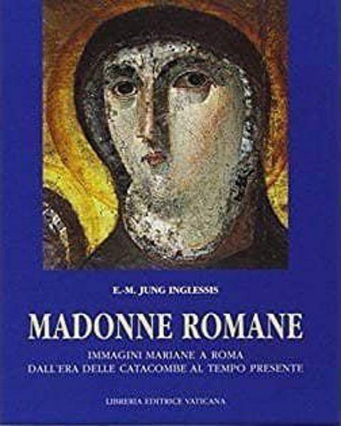 Imagen de Madonne Romane. Immagini mariane a Roma dall' età delle catacombe al tempo presente Eva-Maria Jung-Inglessis