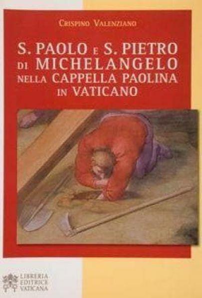 Picture of San Paolo e San Pietro di Michelangelo nella Cappella Paolina in Vaticano Crispino Valenziano