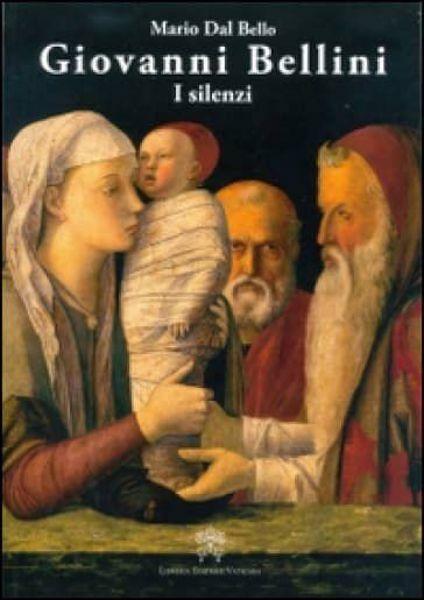 Picture of Giovanni Bellini. I silenzi Mario Dal Bello