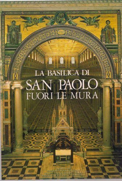 Picture of La Basilica di San Paolo fuori le Mura Pontificia Amministrazione della Patriarcale Basilica di San Paolo