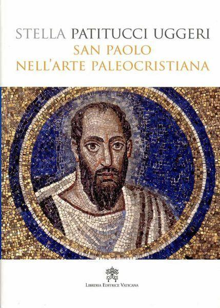 Picture of San Paolo nell' Arte Paleocristiana Stella Patitucci Uggeri