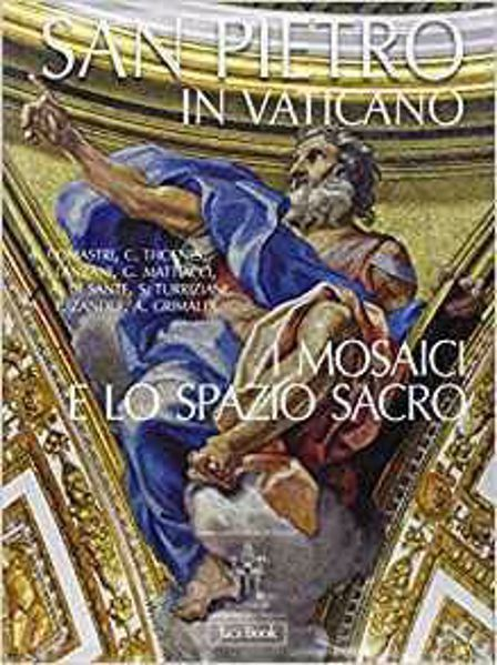 Immagine di San Pietro in Vaticano. I mosaici e lo spazio sacro