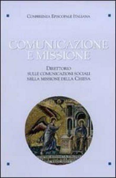 Picture of Comunicazione e missione. Direttorio sulle comunicazioni sociali nella missione della Chiesa Edizione in brossura  CEI Conferenza Episcopale Italiana