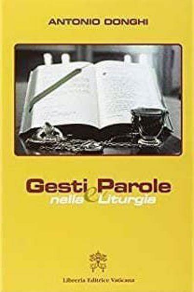 Immagine di Gesti e parole nella Liturgia. Edizione riveduta e ampliata. Antonio Donghi