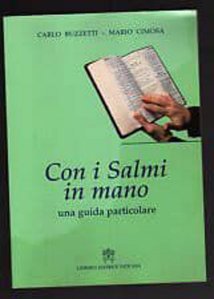 Immagine di Con i salmi in mano. Una guida particolare. Ristampa 2005 Carlo Buzzetti, Mario Cimosa